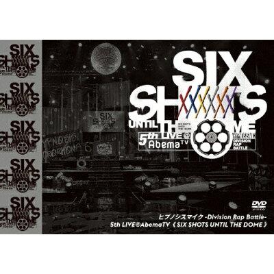 ヒプノシスマイク-Division Rap Battle- 5th LIVE@AbemaTV≪SIX SHOTS UNTIL THE DOME≫DVD/DVD/KIBM-855