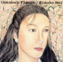 Unknown Things/彩恵津子