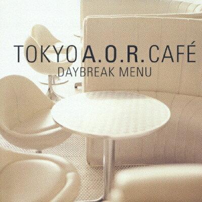 大人たちのオアシス1 TOKYO A.O.R.CAFE★DAYBREAK MENU/CD/TECN-25946