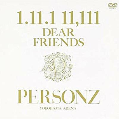 1.11.1 11.111 DEAR FRIENDS~PERSONZ YOKOHAMA ARENA~/DVD/TEBN-35006