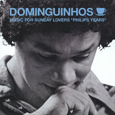 """ドミンギーニョス""""PHILIPS YEARS""""ミュージック・フォー・サンデイ/CD/UICY-1200"""