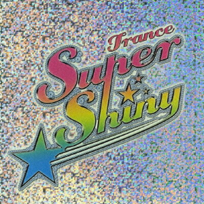 トランス・スーパー★シャイニー/CD/UICO-4035