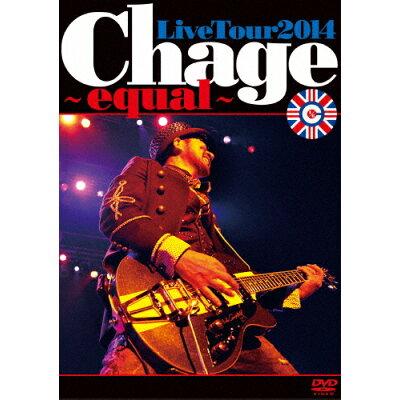 Chage Live Tour 2014 ~ equal ~/DVD/POBD-22080
