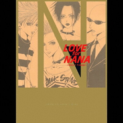 LOVE for NANA~Only 1 Tribute~(Black Stonesヴァージョン)(初回生産限定盤)/CD/TOCT-25771