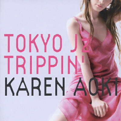 TOKYO Jz TRIPPIN'/CD/CRCP-40128