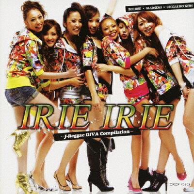 IRIE IRIE~J-Reggae DIVA Compilation~/CD/CRCP-40208