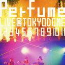 結成10周年、メジャーデビュー5周年記念!Perfume LIVE@東京ドーム「1 2 3 4 5 6 7 8 9 10 11」(初回限定盤)/DVD/TKBA-1143