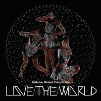 "Perfume Global Compilation ""LOVE THE WORLD""/CD/TKCA-73845"