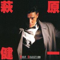 萩原健一ベストセレクション/CD/TKCA-30197