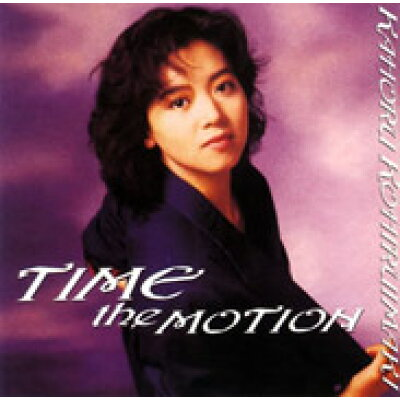 TIME THE MOTION ( 小比類巻かほる )