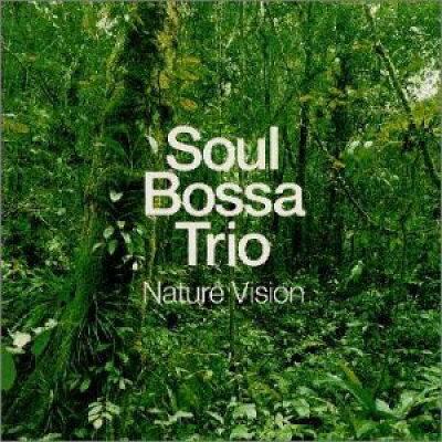 Nature Vision / ソウル・ボッサ・トリオ