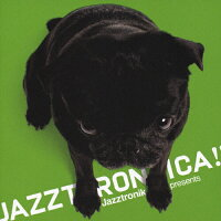 JAZZTRONICA!!/CD/TKCA-72828