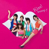 Kiss!(DVD(CSテレ朝ch『bump.yJUMP!!!!!』4月放送分本編+未公開分)付き)/CDシングル(12cm)/SRCL-7688