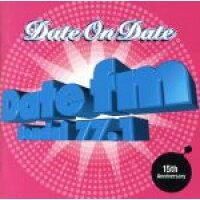 Date on Date(Date FM 15th Anniversary)/CD/SRCS-8476