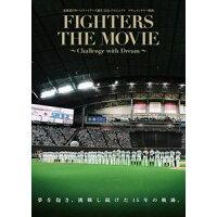 北海道日本ハムファイターズ誕生15thプロジェクト ドキュメンタリー映画 FIGHTERS THE MOVIE ~Challenge with Dream~/Blu-ray Disc/PCXE-50894
