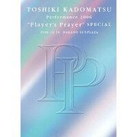 "TOSHIKI KADOMATSU Performance 2006 ""Player's Prayer"" SPECIAL 2006.12.16 NAKANO SUNPLAZA/DVD/BVBR-11094"