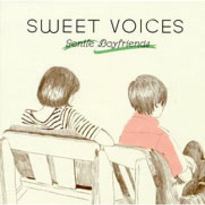 Sweet Voices -Gentle Boyfriends-/CD/UVCA-3002