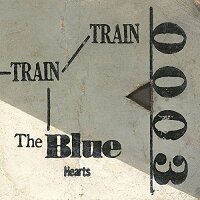 LP(30cm)/TRAIN-TRAIN/THE BLUE HEARTS/MEJR-30003