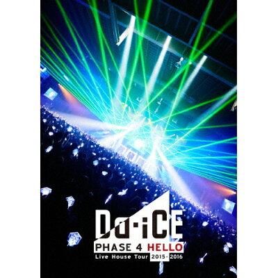 Da-iCE Live House Tour 2015-2016 -PHASE 4 HELLO-/DVD/UMBK-1235
