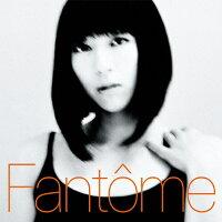 Fantome/CD/TYCT-60101