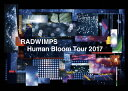 RADWIMPS LIVE Blu-ray「Human Bloom Tour 2017」(完全生産限定盤)/Blu-ray Disc/UPXH-29014