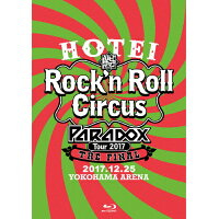 HOTEI Paradox Tour 2017 The FINAL ~Rock'n Roll Circus~/Blu-ray Disc/TYXT-10036