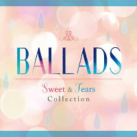BALLADS-Sweet&Tears Collection-/CD/UICZ-1684