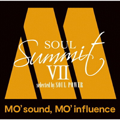 Soul Summit VII ~MO' sound, MO' influence~ selected by SOUL POWER/CD/UICZ-1718
