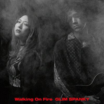 Walking On Fire(初回限定盤)/CD/TYCT-69177