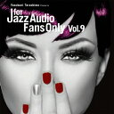 フォー・ジャズ・オーディオ・ファンズ・オンリー・VOL.9/CD/TYR-1053