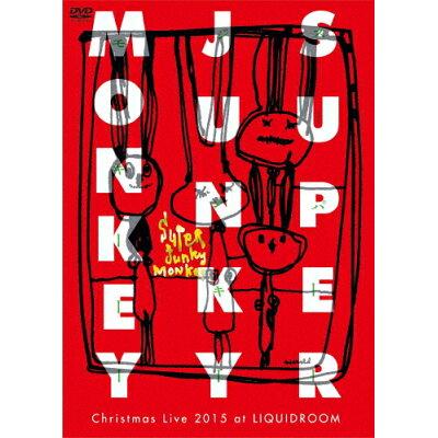 SUPER JUNKY MONKEY Christmas Live 2015 at LIQUIDROOM/DVD/KRSE-11