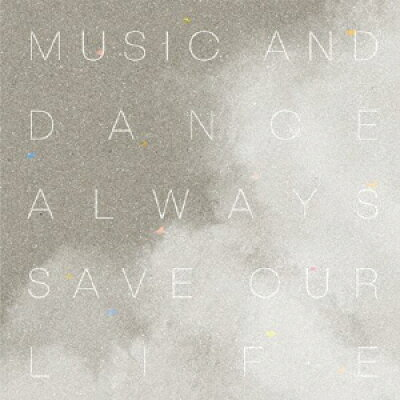 Music and Dance always Save Our Life/CD/PWT-72