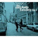 FOR JAZZ AUDIO FANS ONLY VOL.2/CD/TYR-1014