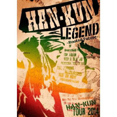 HAN-KUN TOUR 2014 LEGEND ~Roots&Future~/DVD/TFBQ-18166