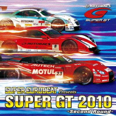 スーパーユーロビート・プレゼンツ・SUPER GT 2010-セカンド・ラウンド-/オムニバス