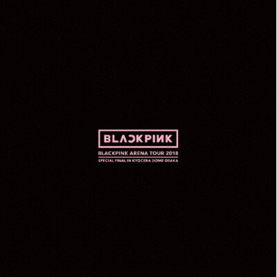"""BLACKPINK ARENA TOUR 2018""""SPECIAL FINAL IN KYOCERA DOME OSAKA""""(初回生産限定)/Blu-ray Disc/AVXY-58891"""
