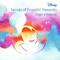 Disney Sounds of Peaceful Moment ~Happy & Relaxing/CD/AVCW-63291