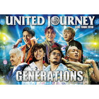 GENERATIONS LIVE TOUR 2018 UNITED JOURNEY(初回生産限定盤)/DVD/RZBD-86749