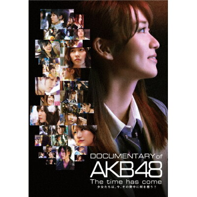 DOCUMENTARY of AKB48 The time has come 少女たちは、今、その背中に何を想う? Blu-rayスペシャル・エディション/Blu-ray Disc/TBR-24791D