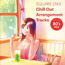 SQUARE ENIX Chill Out Arrangement Tracks - AROUND 80's MIX/CD/SQEX-10793