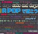A BONE Featuring Cats and Dogs 1st Maxi「A POPで逝こう」