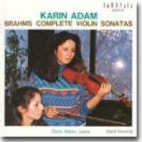 Brahms ブラームス / ブラームス:ヴァイオリン・ソナタ全集 カリーン・アダム&ドリス・アダム