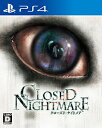 CLOSED NIGHTMARE(クローズド・ナイトメア)/PS4/PLJM16212/D 17才以上対象