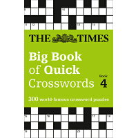 The Times Big Book of Quick Crosswords Book 4: 300 World-Famous Crossword Puzzles /HARPER COLLINS UK/The Times Mind Games