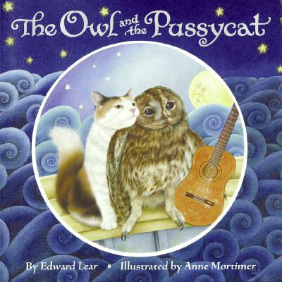 The Owl and the Pussycat /KATHERINE TEGEN BOOKS/Edward Lear