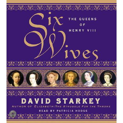 Six Wives CD: The Queens of Henry VIII / David Starkey