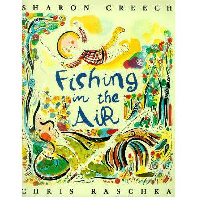 Fishing in the Air /HARPERCOLLINS/Sharon Creech