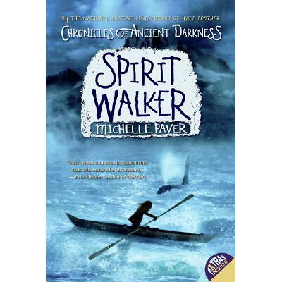 Chronicles of Ancient Darkness #2: Spirit Walker /KATHERINE TEGEN BOOKS/Michelle Paver