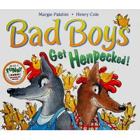 Bad Boys Get Henpecked! /KATHERINE TEGEN BOOKS/Margie Palatini