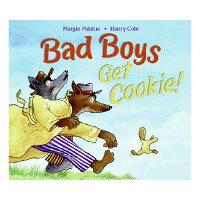Bad Boys Get Cookie! /KATHERINE TEGEN BOOKS/Margie Palatini